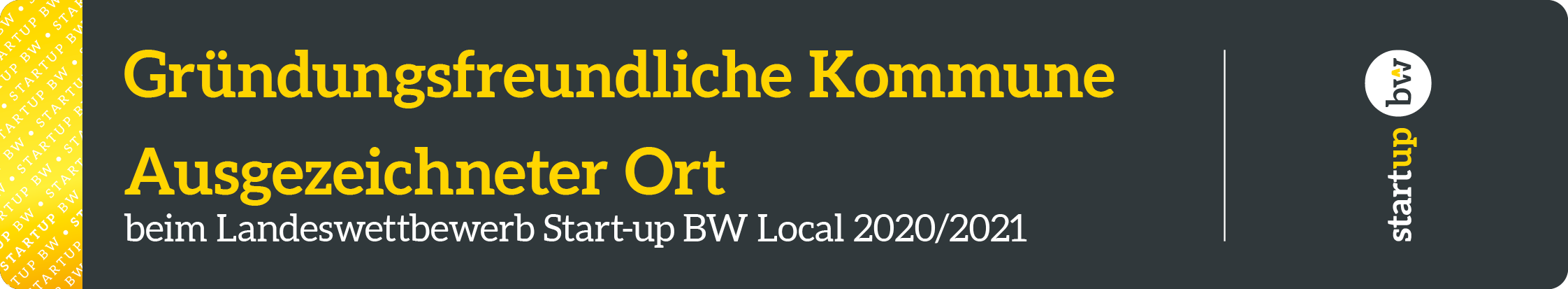 Plakette des StartUpBW Local: Gründungsfreundliche Kommune, Ausgezeichneter Ort beim Landeswettbewerb Start-up BW Local 2020/2021