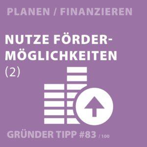 Gründertipp # 83 - Nutze die Fördermöglichkeiten (2)