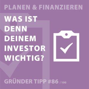 Gründertipp #86 - Was ist denn Deinem Investor wichtig