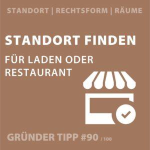 Gründertipp #90 Standortwahl Restaurant, Laden