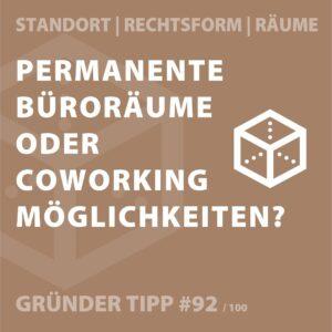 Gründertipp #92 –eigene Büroräume oder coworking